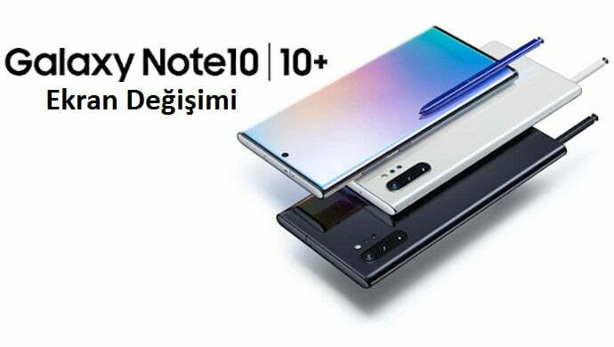 Samsung note 10 note 10 plus ekran değişimi