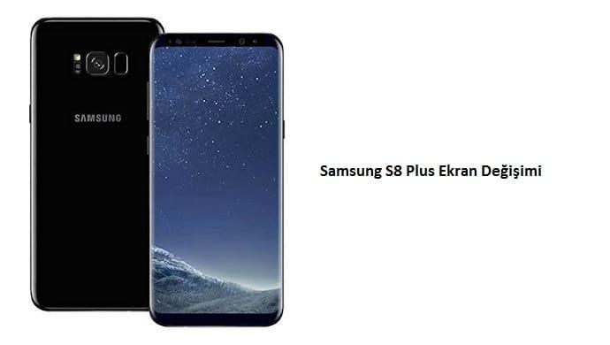 s8 plus ekran değişimi ankara