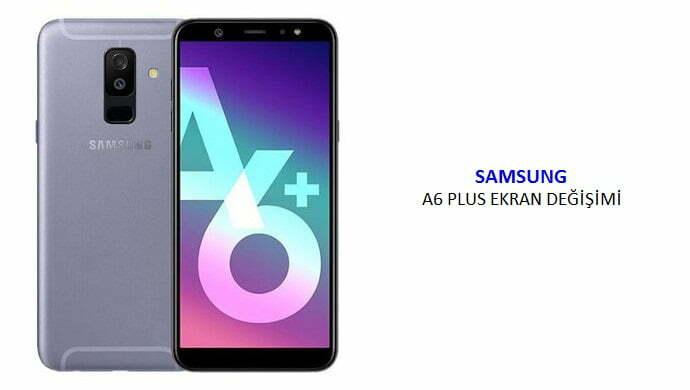a6 plus ekran değişimi